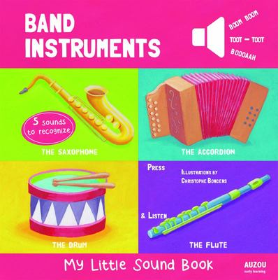 Band Instruments (My Little Sound Book)