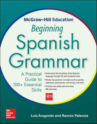 Beginning Spanish Grammar: A Practical Guide to 100+ Essential Skills