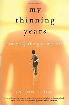 My Thinning Years: Starving the Gay Within