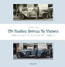 Mr. Radley Drives to Vienna: A Rolls Royce Silver Ghost Crossing the Alps 1913 & 2013