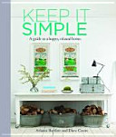Keep It Simple A Guide to a Happy, Relaxed Home