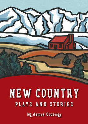 New Country: Plays and Stories