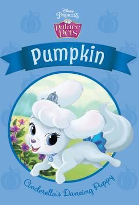 Disney Palace Pets: Pumpkin: Cinderella's Dancing Puppy