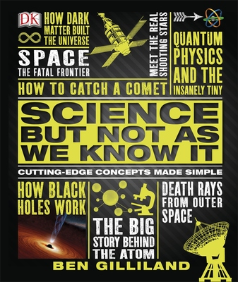 Science But Not as We Know It (Cutting Edge Concepts Made Simple)