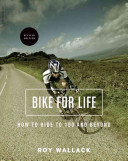 Bike for Life : How to Ride to 100 - and Beyond