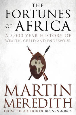 Fortunes of Africa: A 5,000 Year History of Wealth, Greed and Endeavour