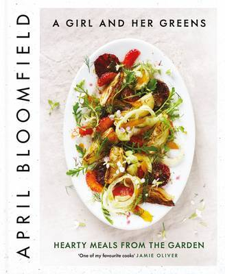 A Girl and Her Greens - Hearty Meals from the Garden
