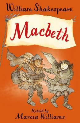 Macbeth: Retold by Marcia Williams