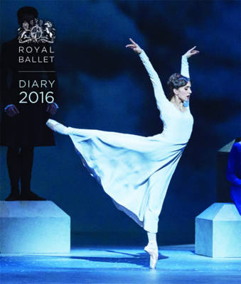 The Royal Ballet Desk Diary 2016: The Royal Ballet Past and Present