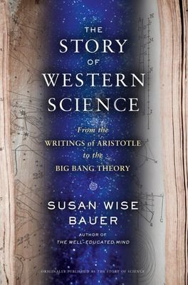 Story of Science: From the Writings of Aristotle to the Big Bang Theory