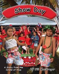 Show Day: A story from the Island of Niue (Children of the Pacific)