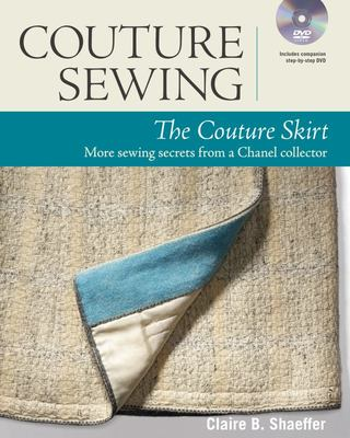 The Couture Skirt: More Sewing Secrets from a Chanel Collector