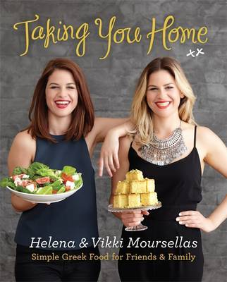 Taking You Home: Simple Greek Food for Friends & Family