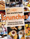 The World's Best Brunches Where to Find Them and How to Make Them