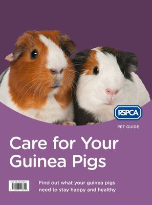 Care for Your Guinea Pigs (RSPCA Pet Guide)