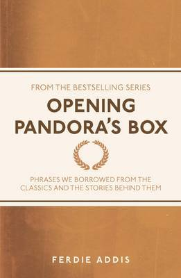 Opening Pandora's Box: Phrases We Borrowed from the Classics and the Stories Behind Them
