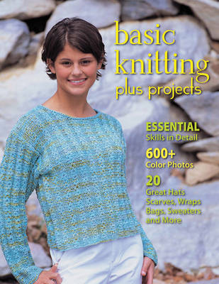 Basic Knitting: Plus Projects