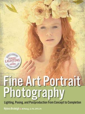 Fine Art Portrait Photography: Lighting, Posing & Postproduction from Concept to Completion