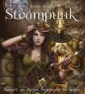 Steampunk: Fantasy Art, Fashion, Fiction & The Movies
