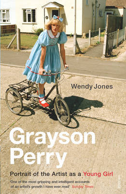 Grayson Perry : Portrait of the Artist as a Young Girl