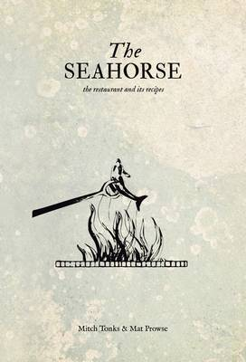 The Seahorse: The Restaurant and its Recipes