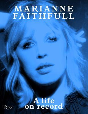 Marianne Faithfull - A Life on Record