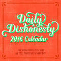Daily Dishonesty: The Beautiful Little Lies We Tell Ourselves Every Day: 2016