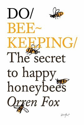 Do Beekeeping - The Secret to Happy Honey Bees