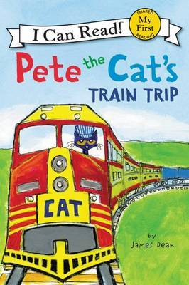 Pete the Cat's Train Trip (I Can Read: My First Shared Reading)