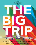The Big Trip: Your Ultimate Guide to Gap Years and Overseas Adventures 3