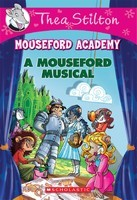 A Mouseford Musical (Thea Stilton: Mouseford Academy #6)