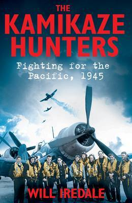 Kamikaze Hunters: Fighting for the Pacific, 1945
