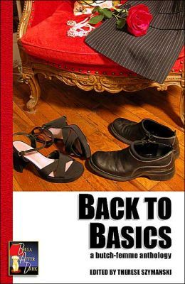 Back to Basics: A Butch-Femme Anthology