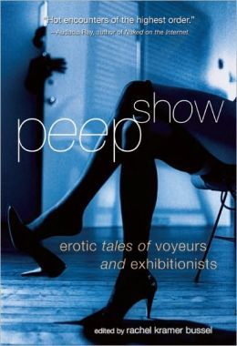 Peep Show: Tales of Voyeurs and Exhibitionists