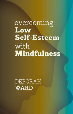 Overcoming Low Self-Esteem with Mindfulness
