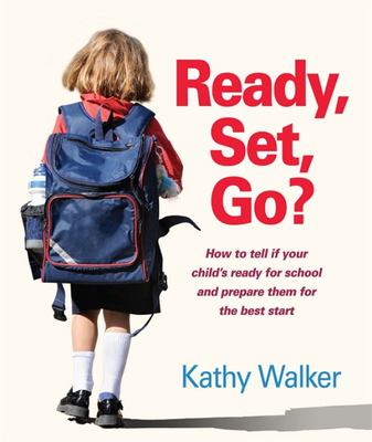 Ready, Set, Go?: School Readiness, Preparation and Transition