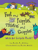 Feet and Puppies, Thieves and GuppiesWhat Are Irregular Plurals?