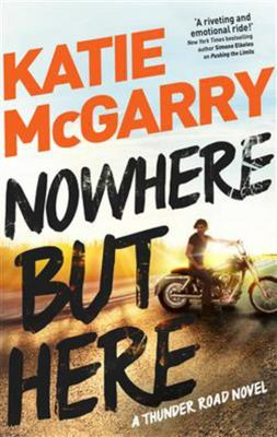 Nowhere But Here (Thunder Road #1)
