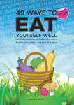 49 Ways to Eat Yourself Well: Nutritional Science One Bite at a Time