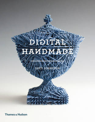 Digital Handmade - Craftsmanship in the New Industrial Revolution