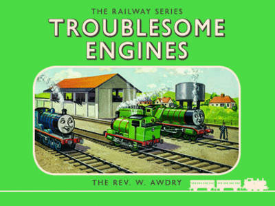 Thomas the Tank Engine the Railway Series: Troublesome Engines