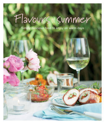 Flavours of Summer: Simply Delicious Food to Enjoy on Warm Days