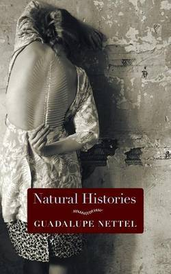 Natural Histories: Guadalupe Nettel