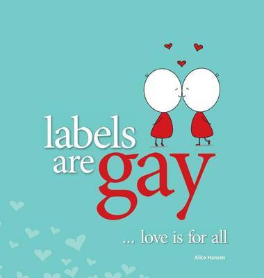 Labels are Gay: Love is for All