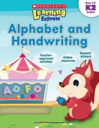 Alphabet and Handwriting, Ages 5-6 (Scholastic Learning Express)
