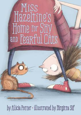 Miss Hazeltine's Home for Shy and Fearful Cats (HB)