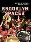 Brooklyn Spaces - 50 Hubs of Culture and Creativity