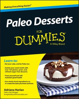 Paleo Desserts For Dummies