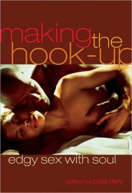 Making the Hook-Up: Edgy Sex With Soul
