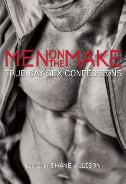 Men on the Make: True Gay Sex Confession